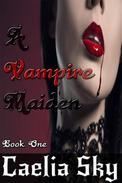 A Vampire Maiden: Book One