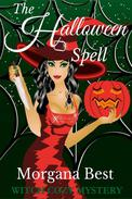 The Halloween Spell (Witch Cozy Mystery)