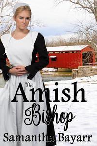 The Amish Bishop: Two Amish Romance & Suspense Novellas