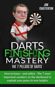 Darts Finishing Mastery: The 7 Pillars of Darts