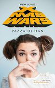 Xmas Wars: Pazza di Han