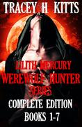 Lilith Mercury, Werewolf Hunter: The Complete Edition (Books 1-7)
