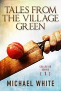 Tales from the Village Green - Collected Tales Volume 1