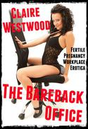 The Bareback Office (Fertile Pregnancy Workplace Erotica)