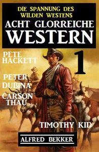 Acht glorreiche Western 1 – Die Spannung des Wilden Westens