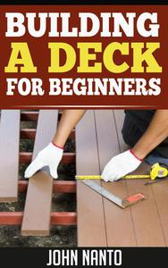 Building a Deck - For Beginners