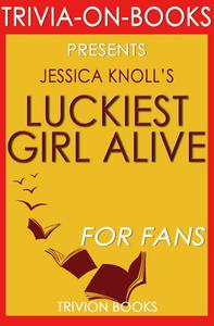 Luckiest Girl Alive: A Novel by Jessica Knoll (Trivia-On-Books)