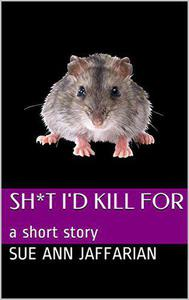 Sh*t I'd Kill For, A Short Story
