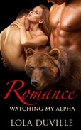 Bear Shifter Romance: Watching My Alpha