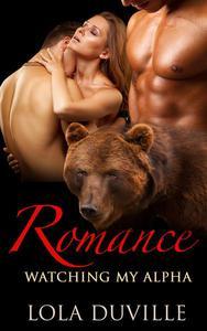 Bear Shifter Romance: Watching My Alpha