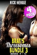 Brat's Threesomes Bundle 3 : Books 9 - 12 (Threesome Erotica Collection Menage Erotica Age Gap Erotica First Time Erotica Series)