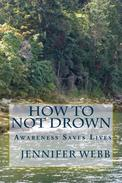 How To Not Drown: Awareness Saves Lives