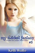 My Wildest Fantasy 3 An Older Man Younger Woman Erotica