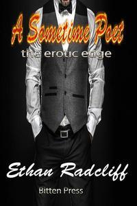 A Sometime Poet, the erotic edge Poetry