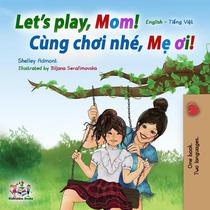 Let's Play, Mom! (English Vietnamese Bilingual Book)