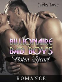 Billionaire Bad Boy's Stolen Heart: Romance