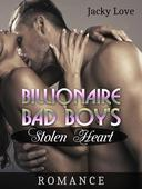 Billionaire Bad Boy's Stolen Heart: Romance