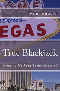 True Blackjack - Winning Without Being Detected