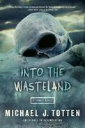 Into the Wasteland: A Zombie Novel