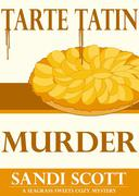 Tarte Tatin Murder: A Seagrass Sweets Cozy Mystery (Book 2)