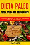 Dieta Paleo: Dieta Paleo per principianti: i piani di pasto e il tempo di risparmio per le  ricette Paleo