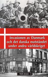 Invasionen av Danmark och det danska motståndet under andra världskriget