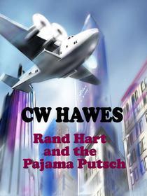 Rand Hart and the Pajama Putsch