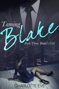 Taming Blake (Book Three: Blake's Girl)
