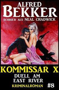 Alfred Bekker Kommissar X #8: Duell am East River