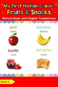 My First Haitian Creole Fruits & Snacks Picture Book with English Translations