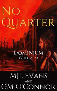 No Quarter: Dominium - Volume 5 (An Adventurous Historical Romance)