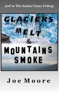 Glaciers Melt & Mountains Smoke
