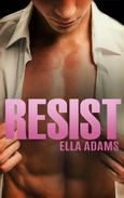 Resist (Bad Boy Billionaire Romance)