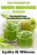 The Wonders of Green Smoothie Cleanse