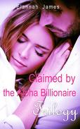 Claimed by the Alpha Billionaire Trilogy