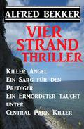 Vier Strand Thriller: Killer Angel/Ein Sarg für den Prediger/ Ein Ermordeter taucht unter/ Central Park Killer
