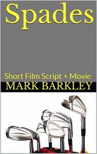 Spades: Short Film Script + Movie