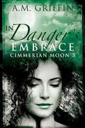 In Danger's Embrace