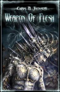 Weapon of Flesh