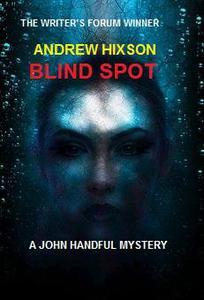 Blind Spot - A John Handful Novel # 1