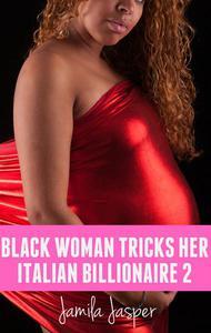 Black Woman Tricks Her Italian Billionaire 2