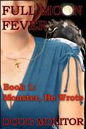 Full Moon Fever, Book 1: Monster, He Wrote