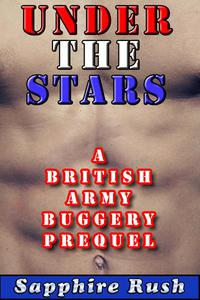 Under the Stars: A British Army Buggery Prequel (voyeur gay soldier)