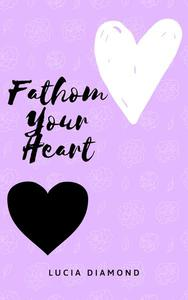 Fathom Your Heart
