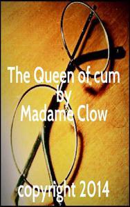 The Queen of cum