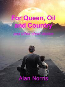 For Queen, Oil and Country