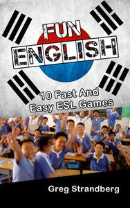 Fun English: 10 Fast and Easy ESL Games