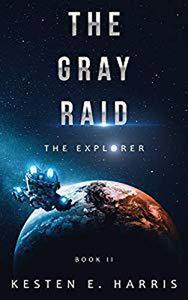 The Gray Raid: The Explorer Book 2
