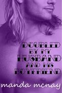 Doubled by My Husband and His Boyfriend: A Double-Penetration Story