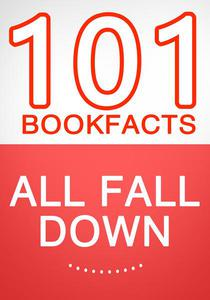 All Fall Down - 101 Amazing Facts You Didn't Know